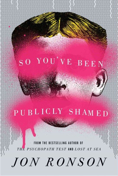 So You've Been Publicly Shamed - May 2015