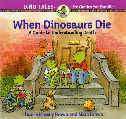 When Dinosaurs Die Book Cover